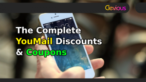 The Complete YouMail Discounts & Coupons! - Clevious Coupons